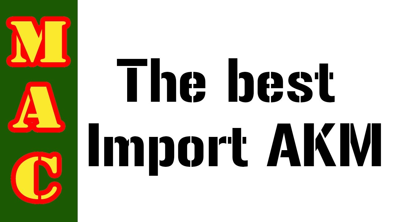 Best Import AK: What would I choose?