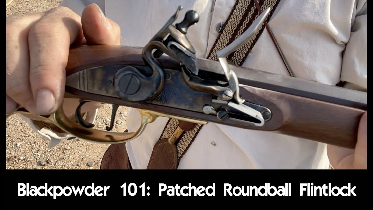 Blackpowder 101: Patched Roundball Flintlock