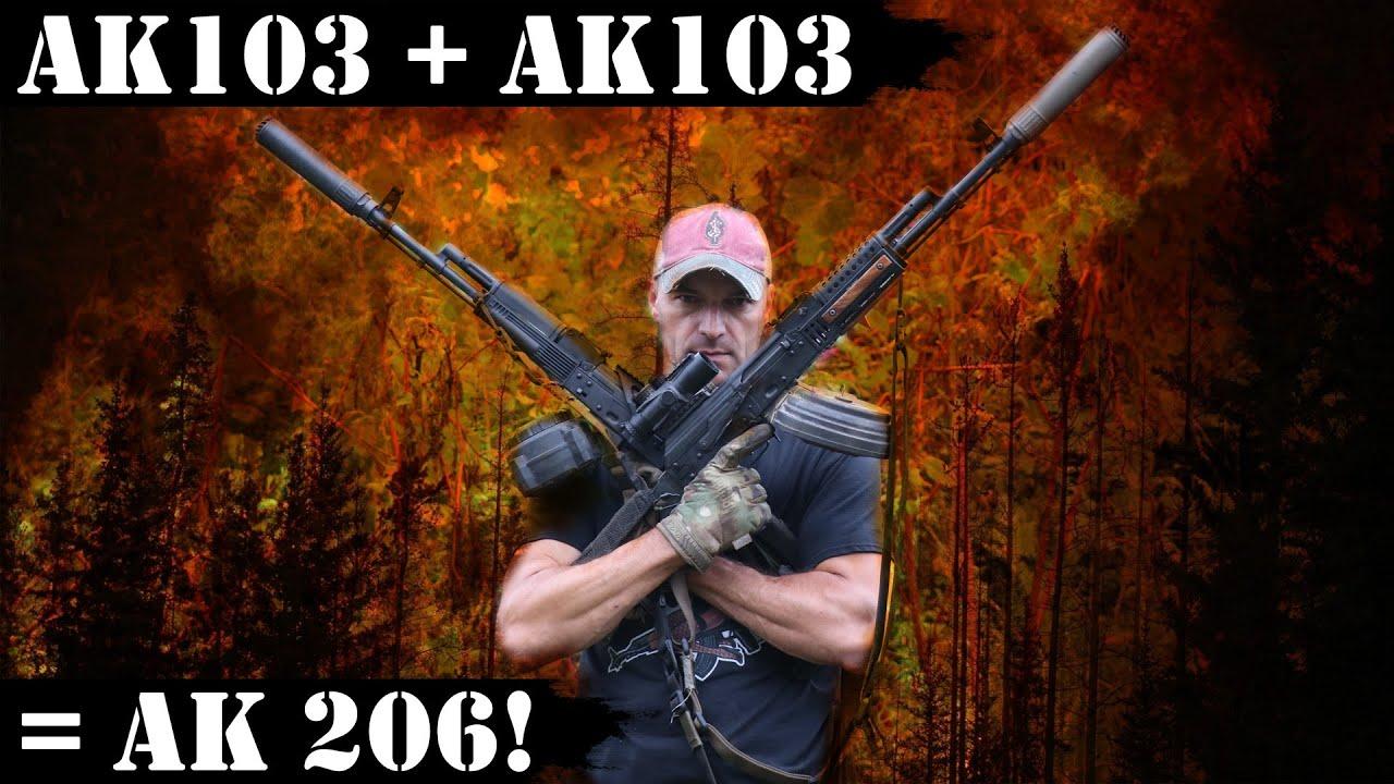 2x AK103 = AK 206! Right?