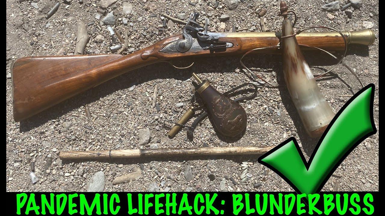 Pandemic Lifehack: Blunderbuss