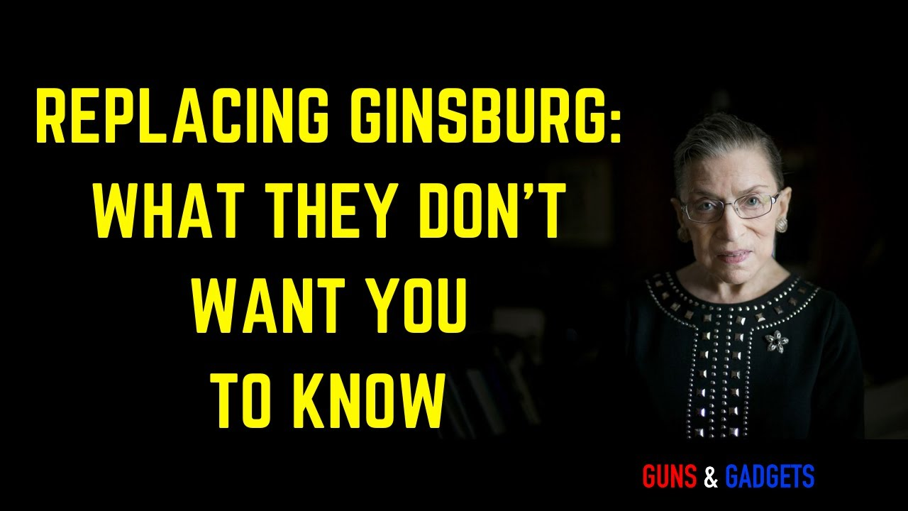 Replacing Ginsburg: What They Don't Want You To Know