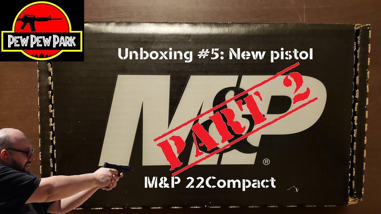 M&P22C Part 2
