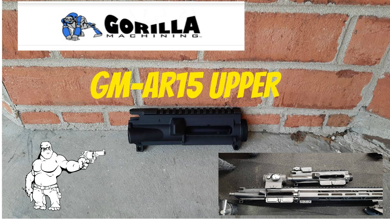 GORILLA MACHINING GM-AR15 UPPER FINAL OBSERVATIONS
