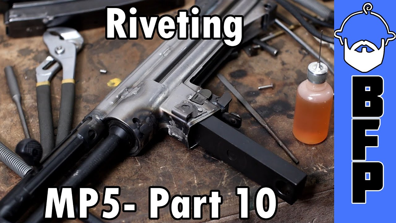 MP5 - Part 10 Riveting