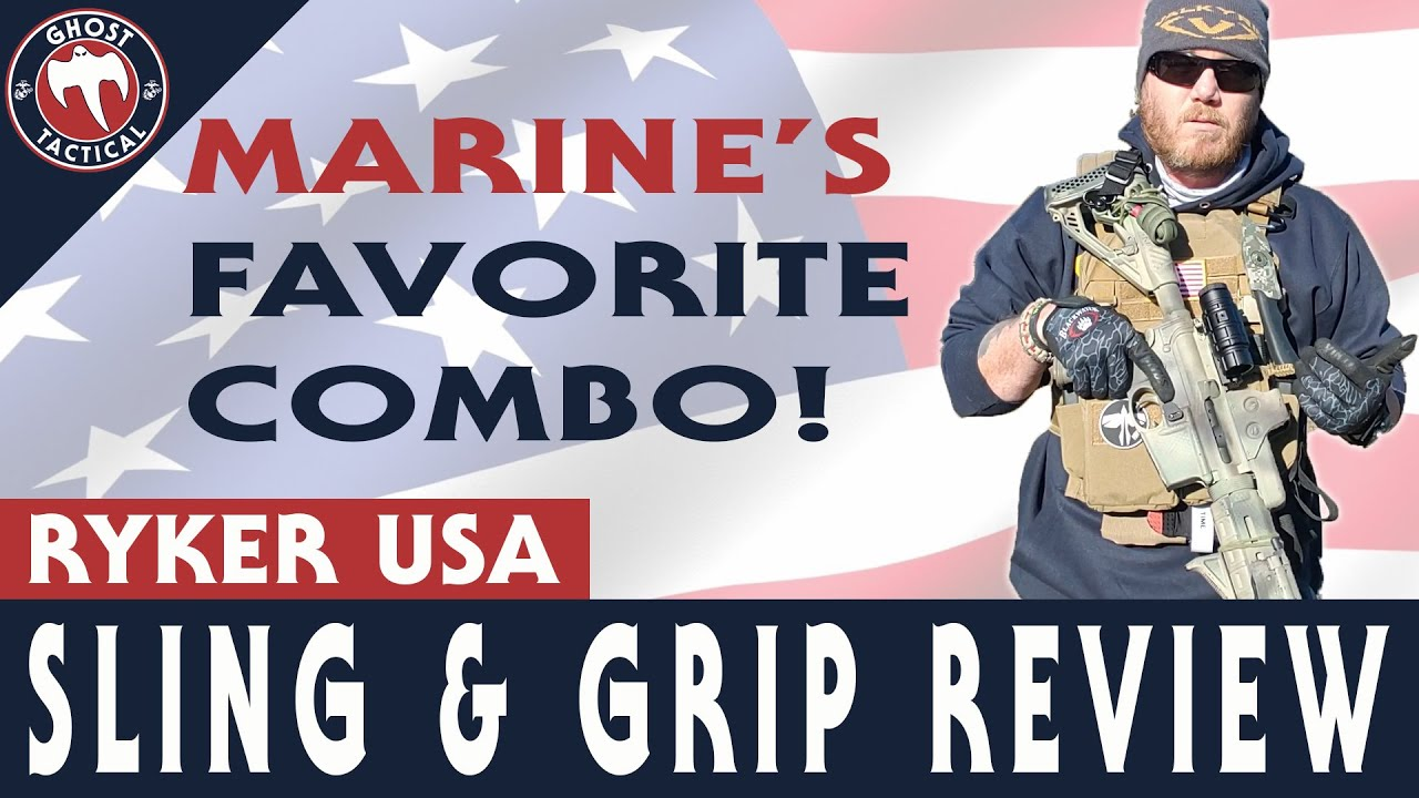 RYKER GRIP & SLING REVIEW l  Marine's Favorite Grip and Sling Combo!